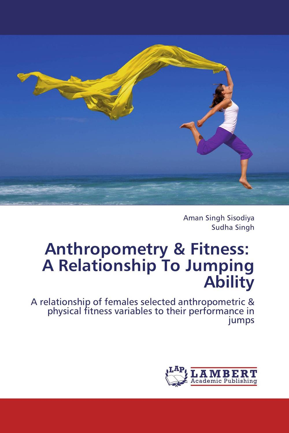 Anthropometry & Fitness:   A Relationship To Jumping Ability