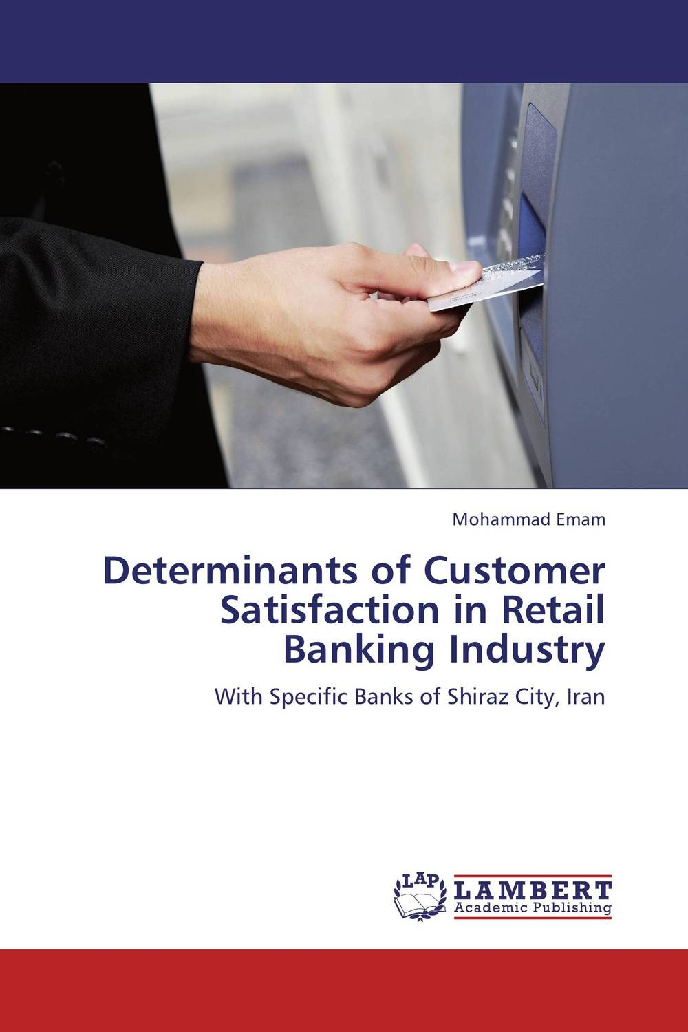 Determinants of Customer Satisfaction in Retail Banking Industry michel chevalier luxury retail management how the world s top brands provide quality product and service support