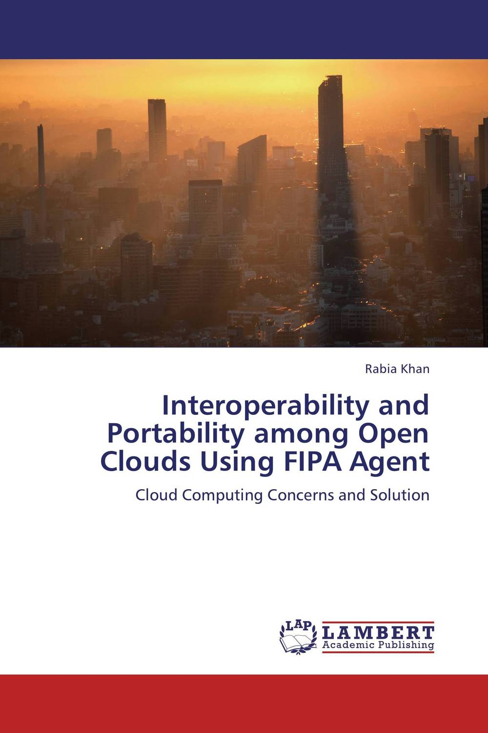 Interoperability and Portability among Open Clouds Using FIPA Agent a group agent architecture based on fipa and ontology
