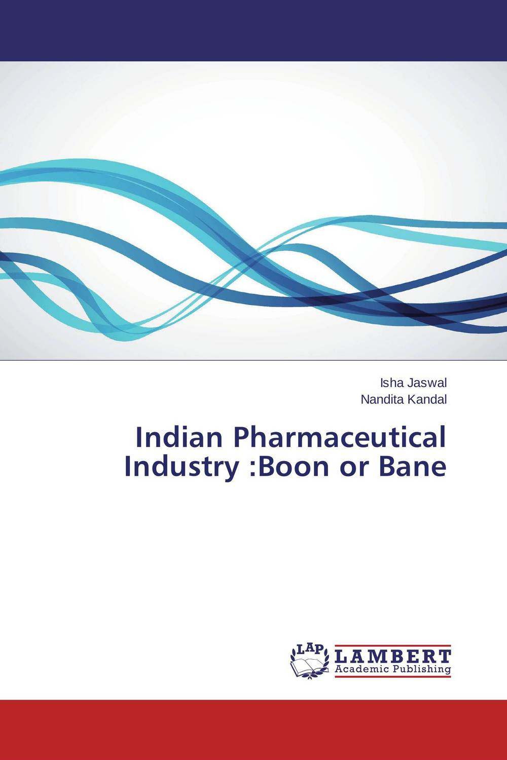 Indian Pharmaceutical Industry :Boon or Bane купить