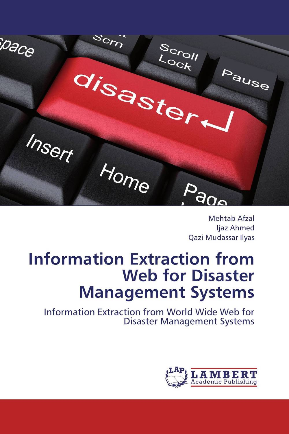 Information Extraction from Web for Disaster Management Systems critical information assets disaster management audit model