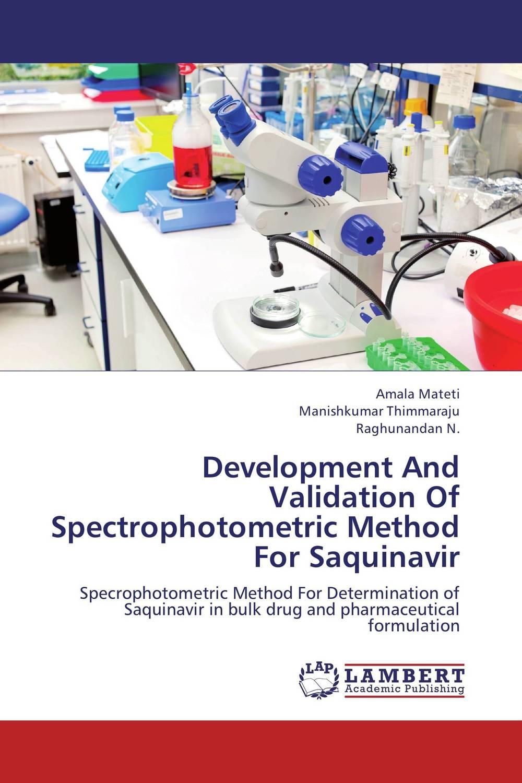 Development And Validation Of Spectrophotometric Method For Saquinavir raja abhilash punagoti and venkateshwar rao jupally introduction to analytical method development and validation