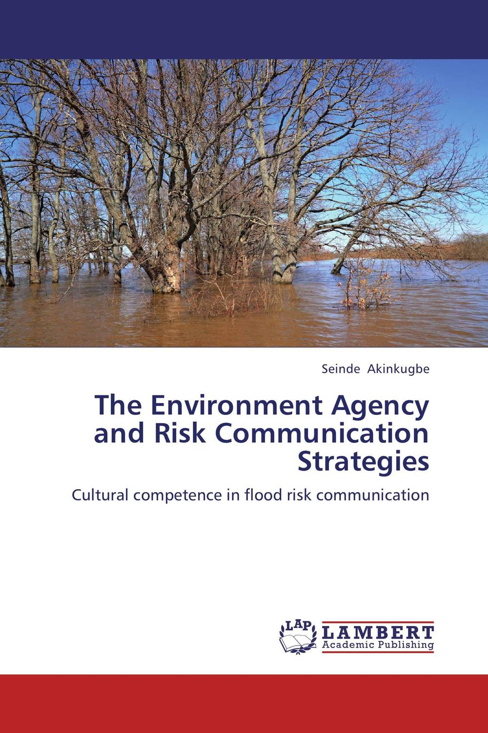 The Environment Agency and Risk Communication Strategies risk communication risky business in a risk society