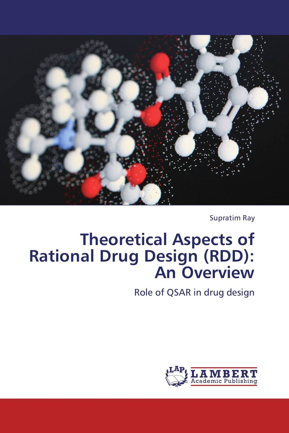 Theoretical Aspects of Rational Drug Design (RDD): An Overview understanding drug misuse