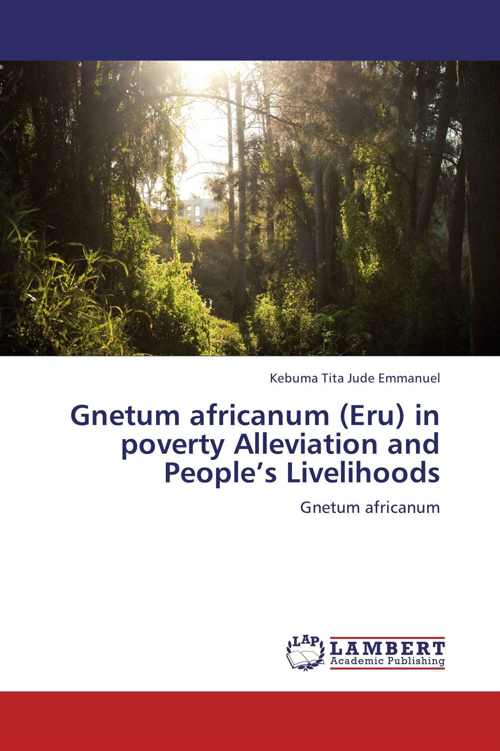 Gnetum africanum (Eru) in poverty Alleviation and People's Livelihoods role of ict in rural poverty alleviation