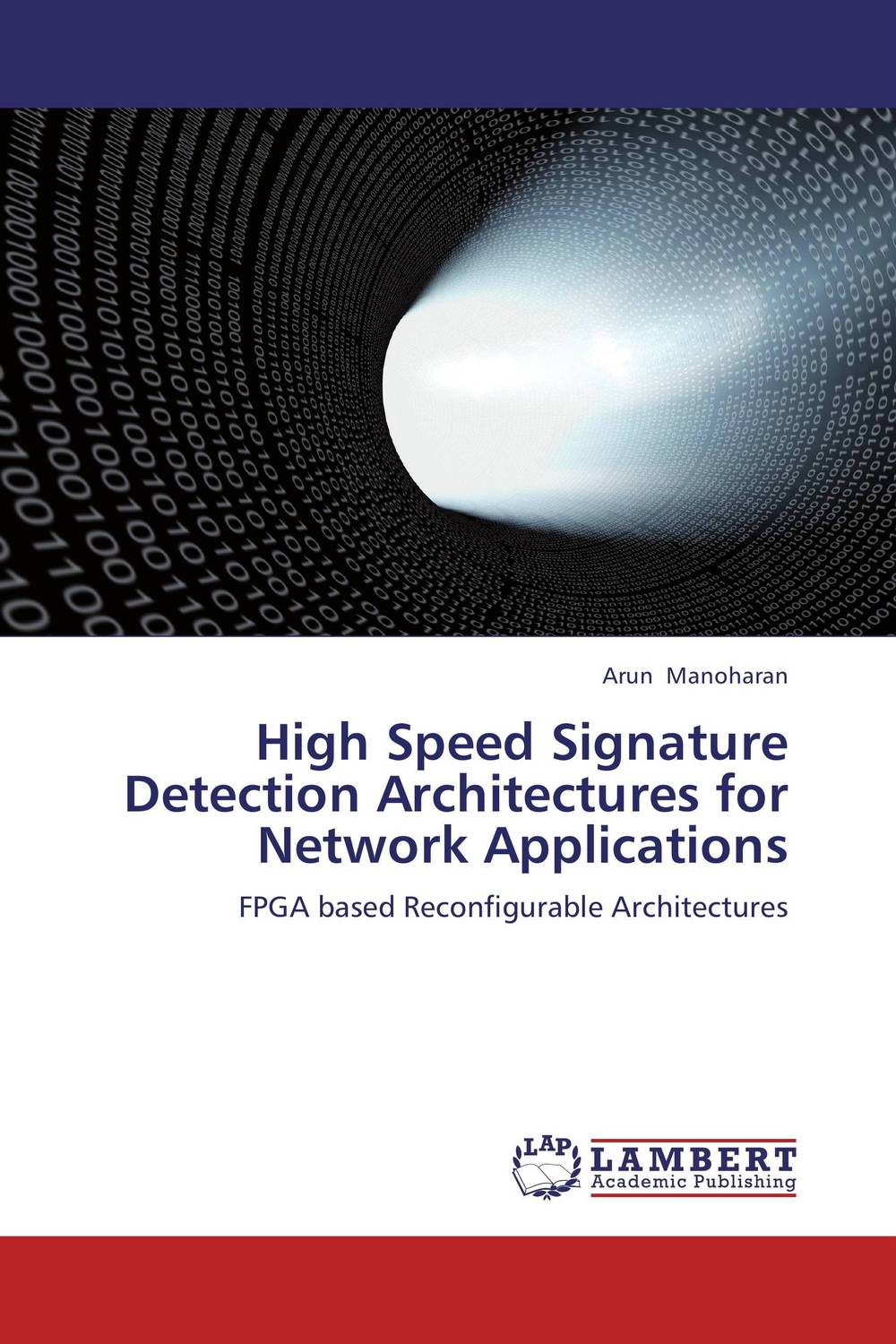 High Speed Signature Detection Architectures for Network Applications improved performance high speed network intrusion detection systems