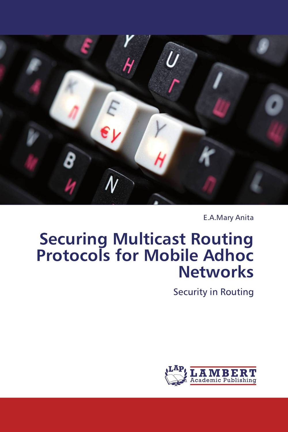 Securing Multicast Routing Protocols for Mobile Adhoc Networks routing algorithms in manets