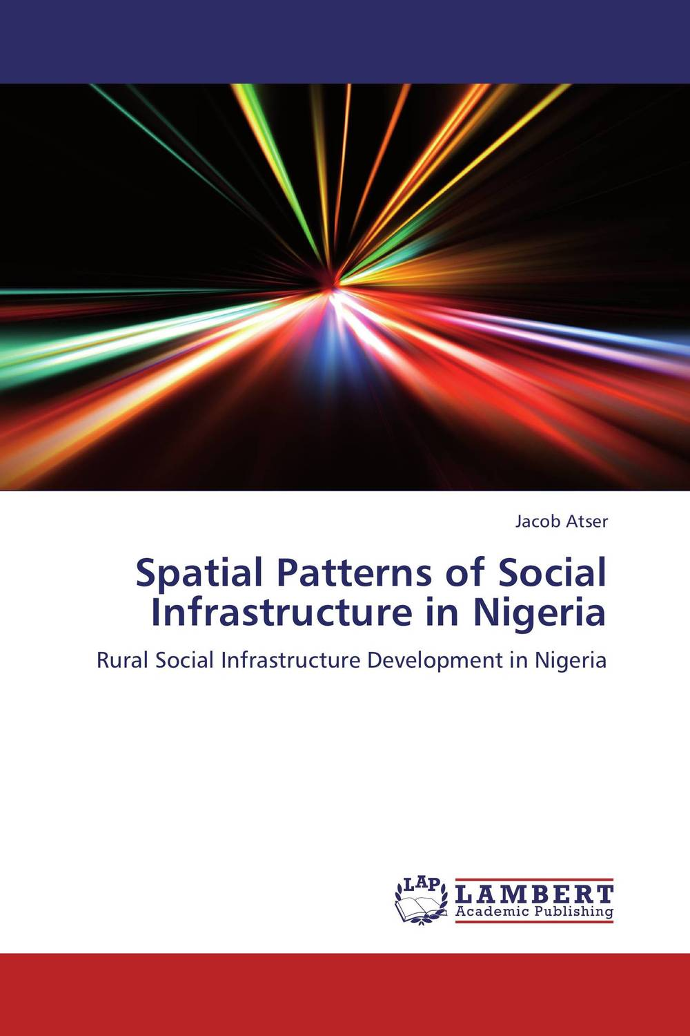 Spatial Patterns of Social Infrastructure in Nigeria lawal mohammad anka dynamics of rural development in nigeria