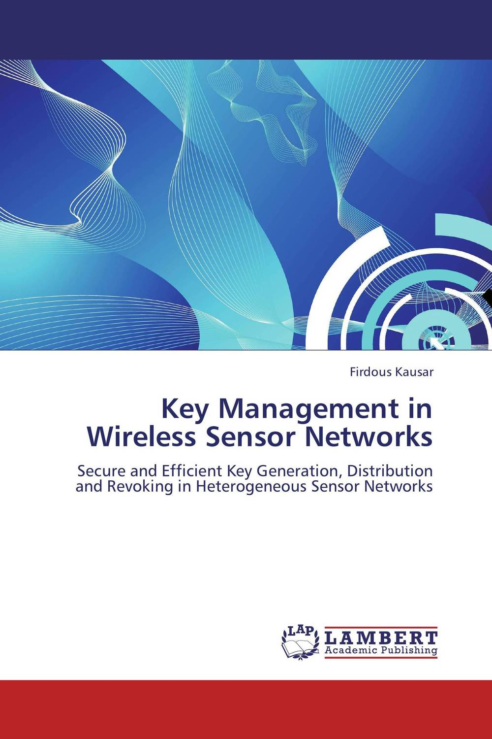 Key Management in Wireless Sensor Networks charles chase w next generation demand management people process analytics and technology