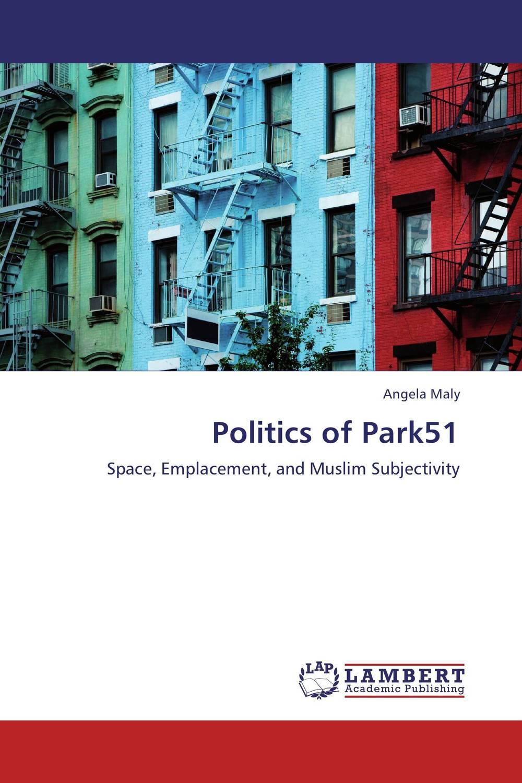 Politics of Park51 cranz the politics of park design a history of urban parks in america paper