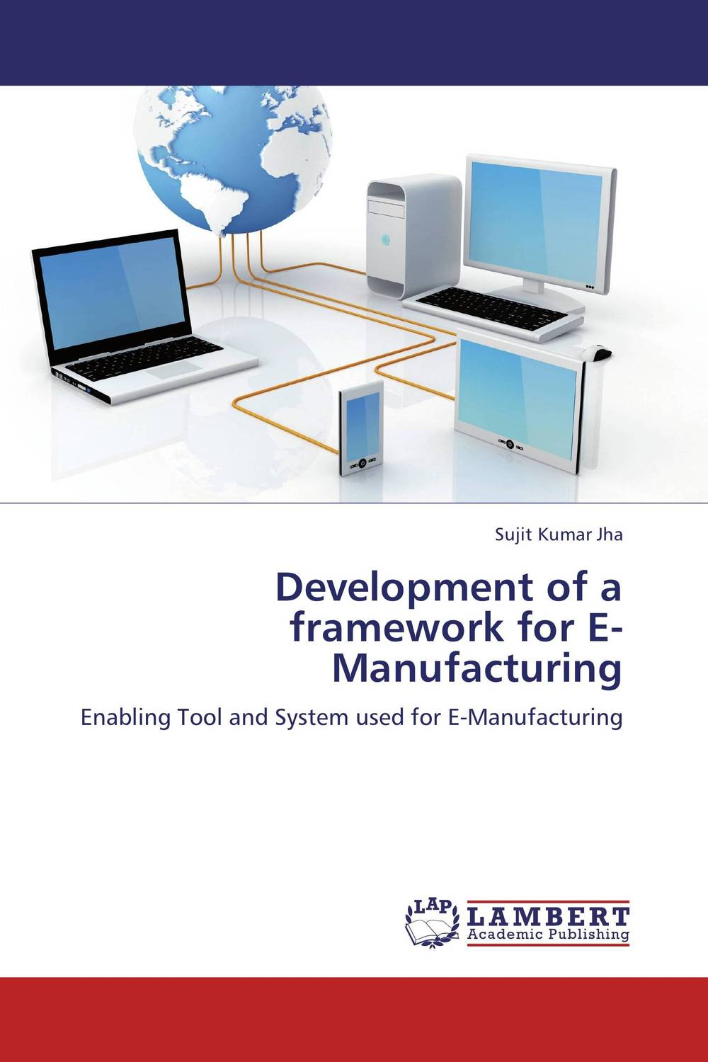 Development of a framework for E-Manufacturing a group agent architecture based on fipa and ontology