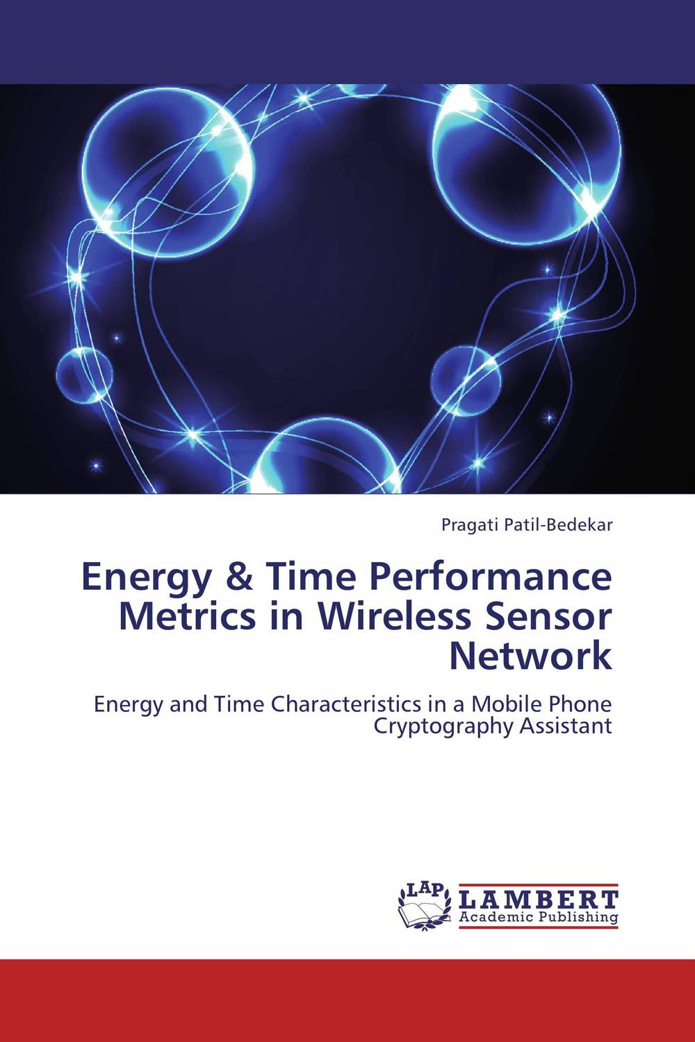 Energy & Time Performance Metrics in Wireless Sensor Network characterizing user mobility in wireless networks
