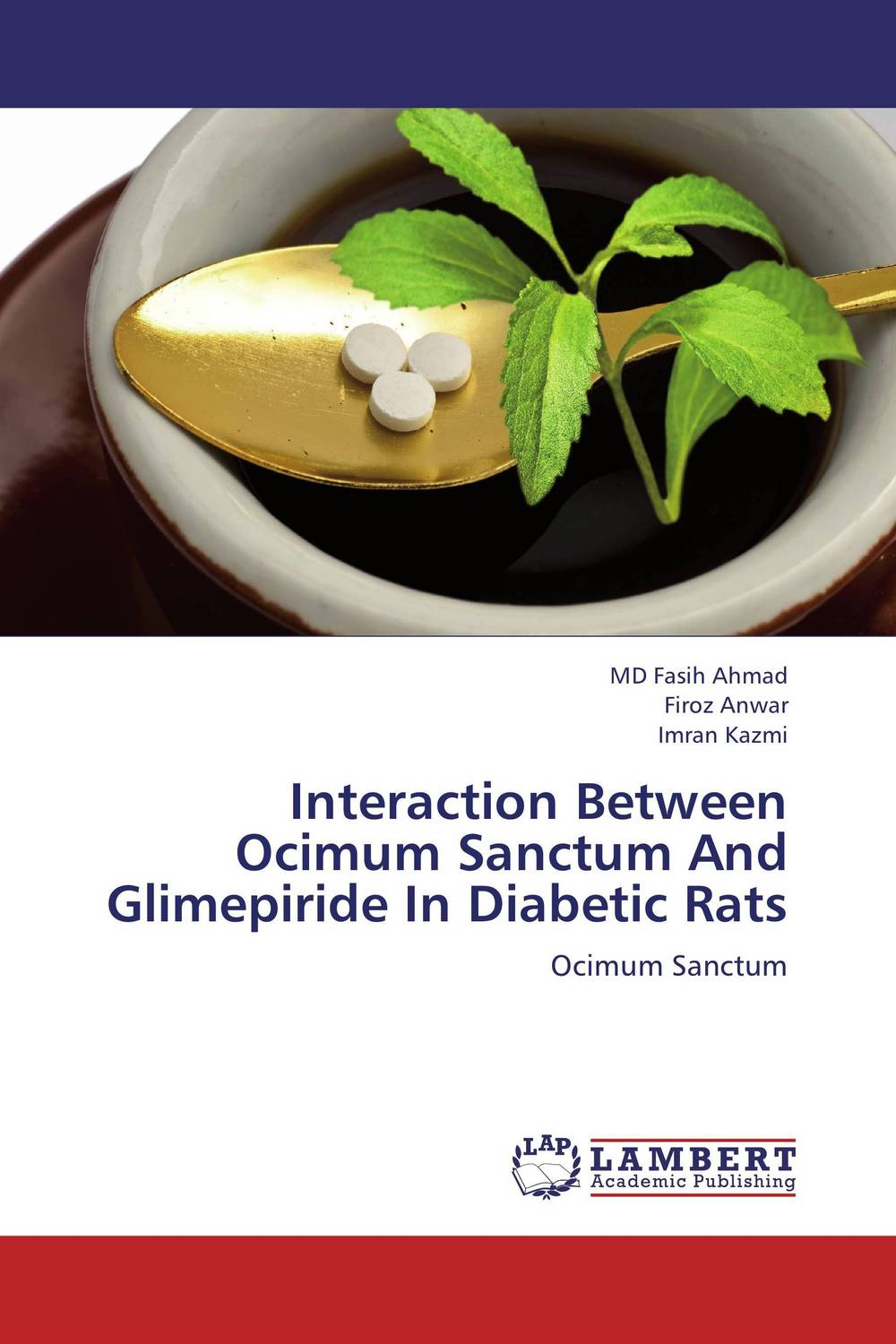 Interaction Between Ocimum Sanctum And Glimepiride In Diabetic Rats mohd mazid and taqi ahmed khan interaction between auxin and vigna radiata l under cadmium stress