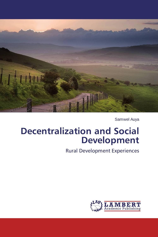 Decentralization and Social Development tinashe nyatoro the impact of aid dependence on social development
