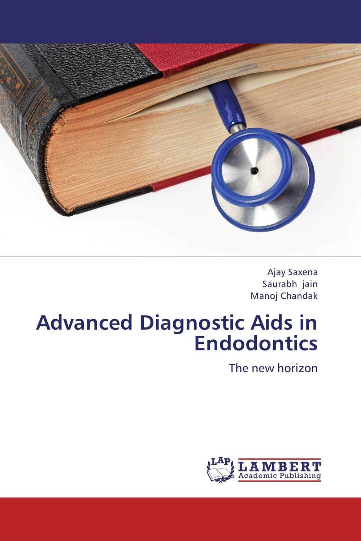 Advanced Diagnostic Aids in Endodontics advanced diagnostic aids in endodontics