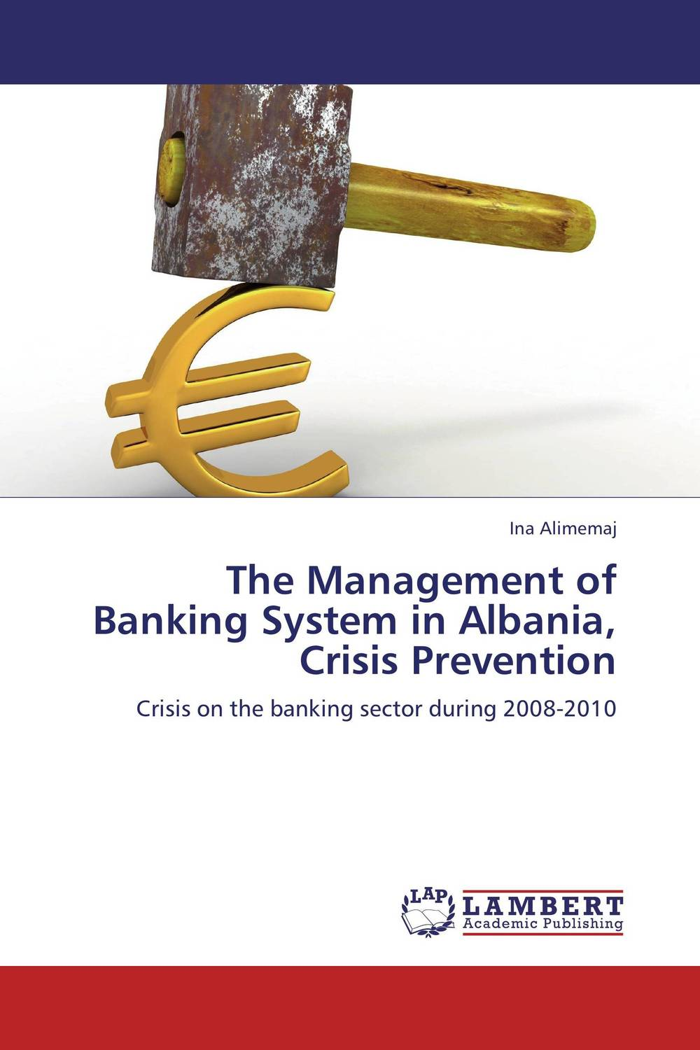 The Management of Banking System in Albania, Crisis Prevention