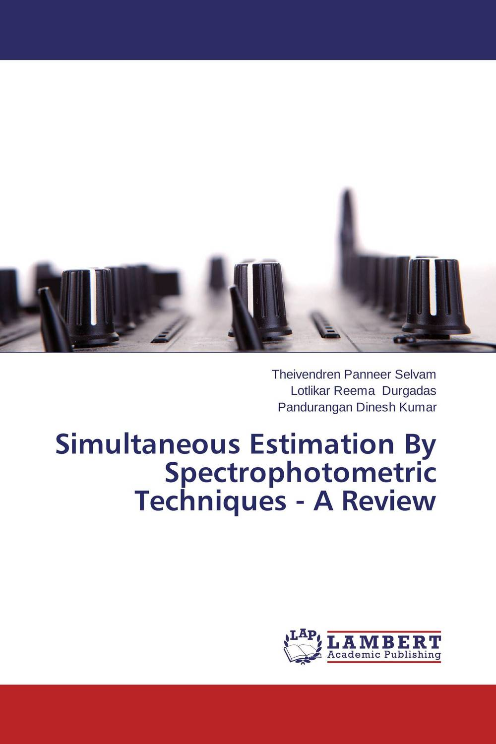 Simultaneous Estimation By Spectrophotometric Techniques - A Review these days are ours
