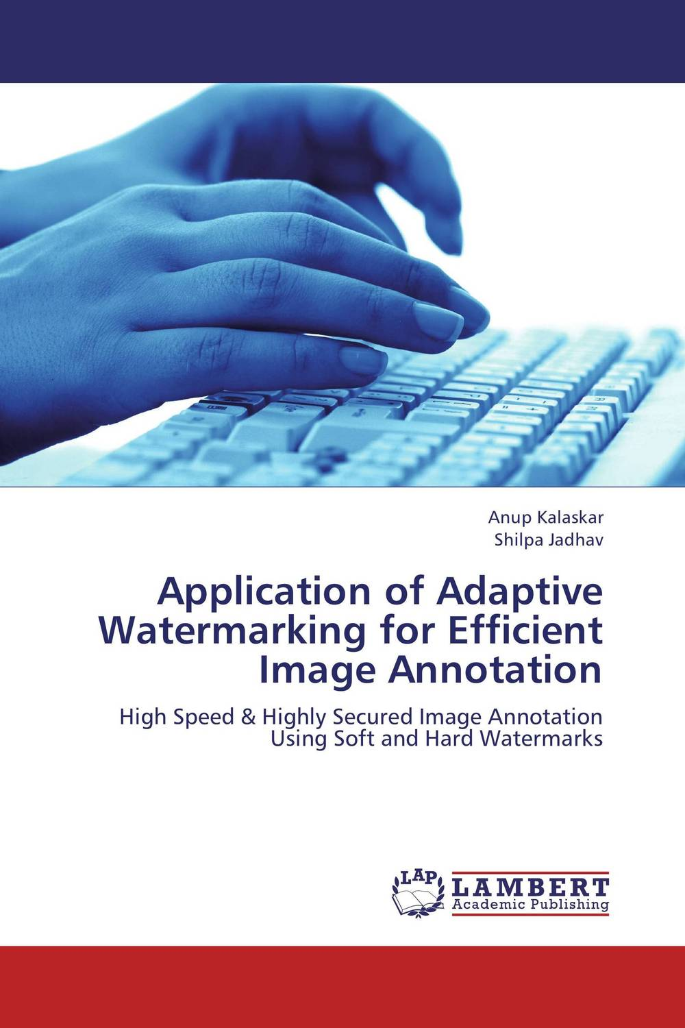 Application of Adaptive Watermarking for Efficient Image Annotation manpreet kaur saini ravinder singh mann and gurpreet singh an efficient lossless medical image compression