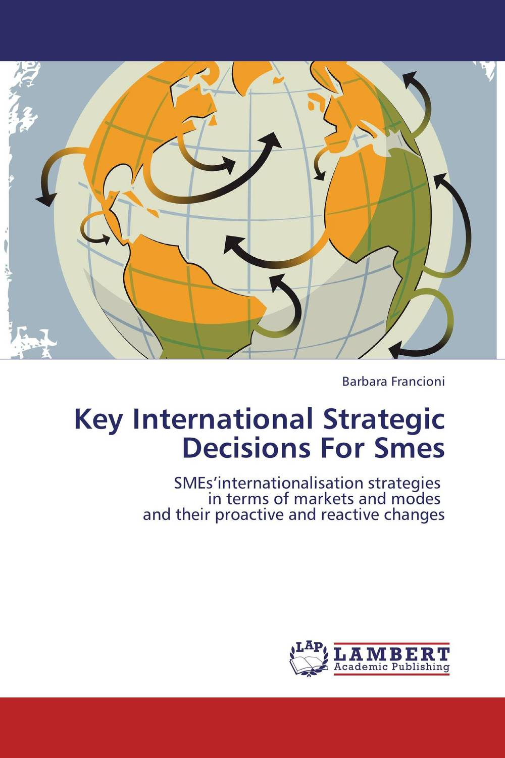 Key International Strategic Decisions For Smes
