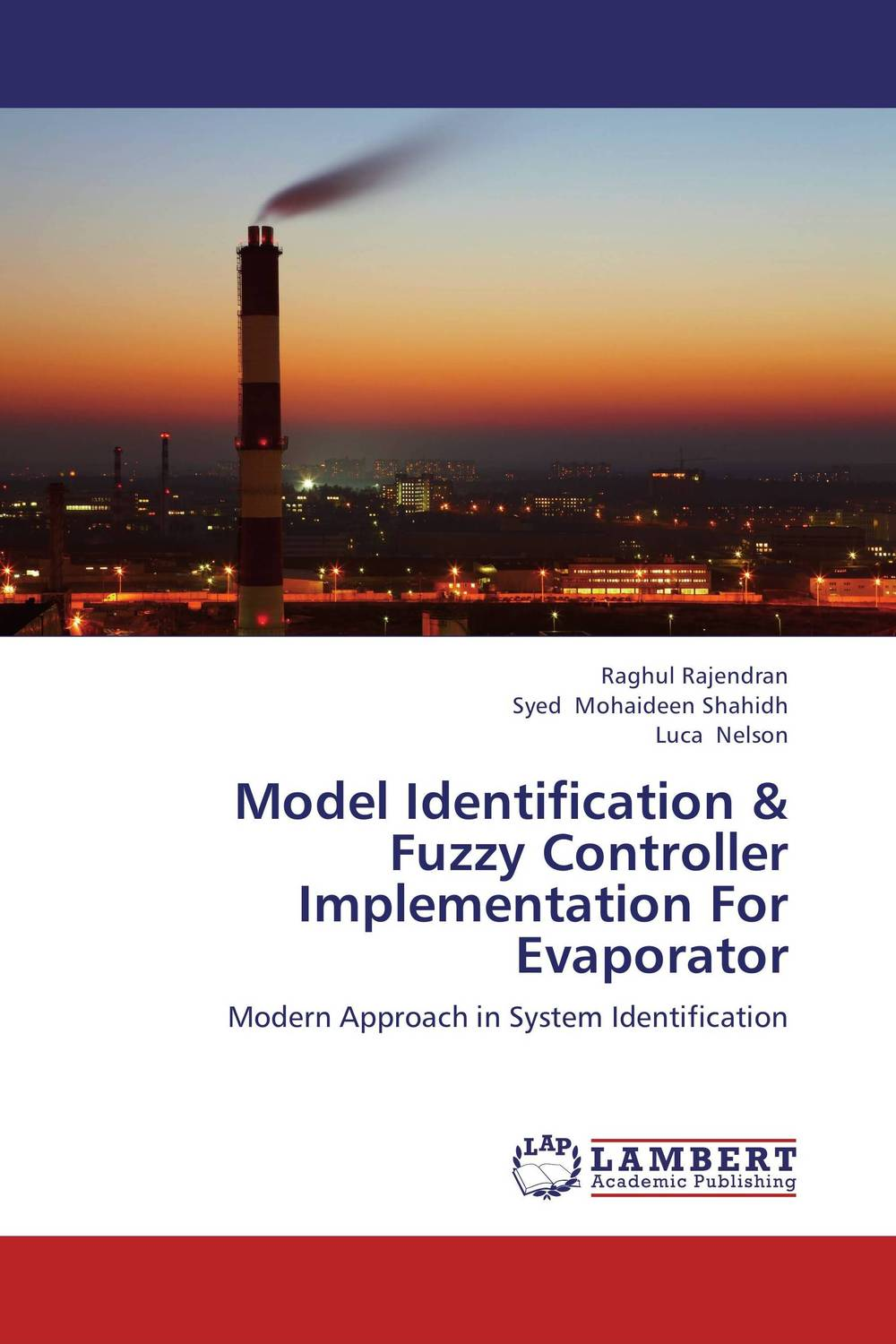 Model Identification & Fuzzy Controller Implementation For Evaporator n j patil r h chile and l m waghmare design of adaptive fuzzy controllers