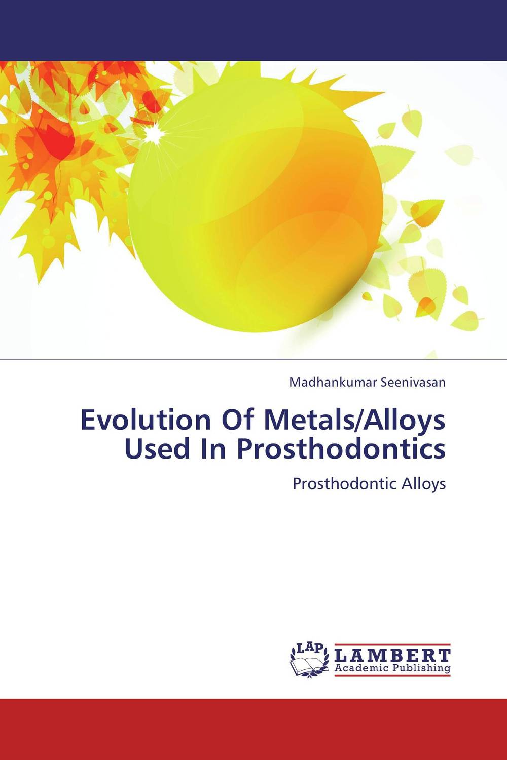 Evolution Of Metals/Alloys Used In Prosthodontics