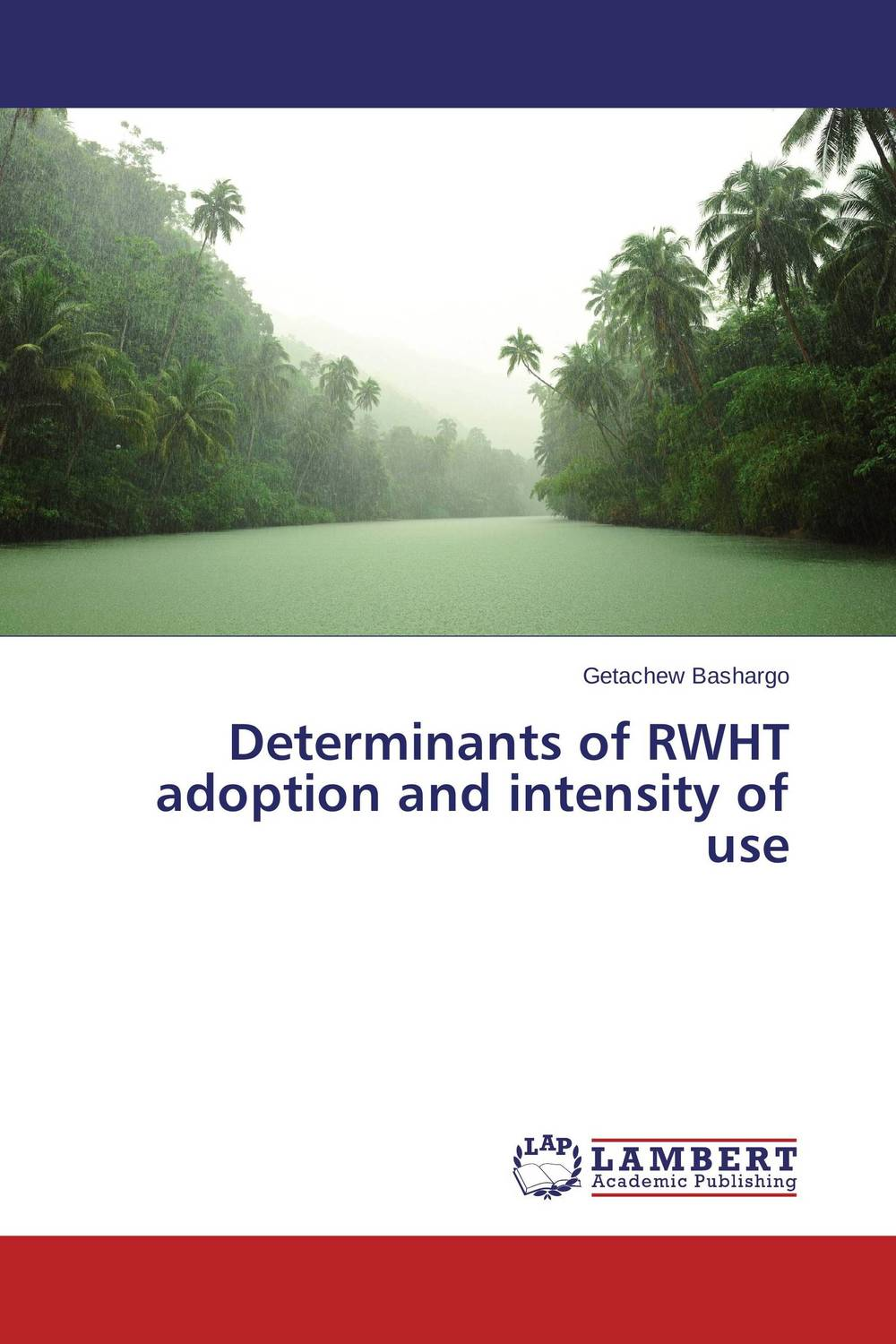 Determinants of RWHT adoption and intensity of use household rainwater harvesting ponds in ethiopia