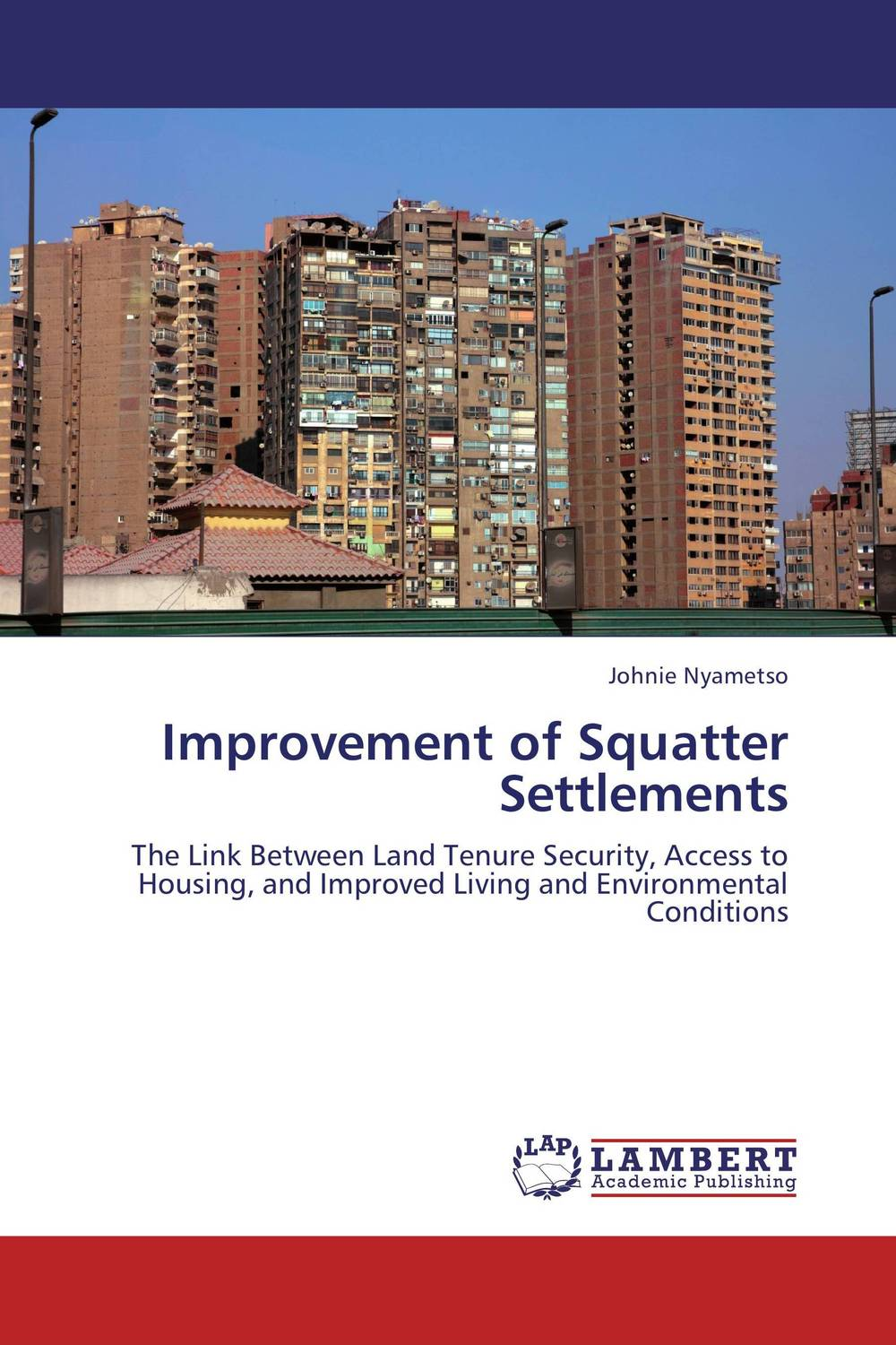 Improvement of Squatter Settlements land tenure housing and low income earners