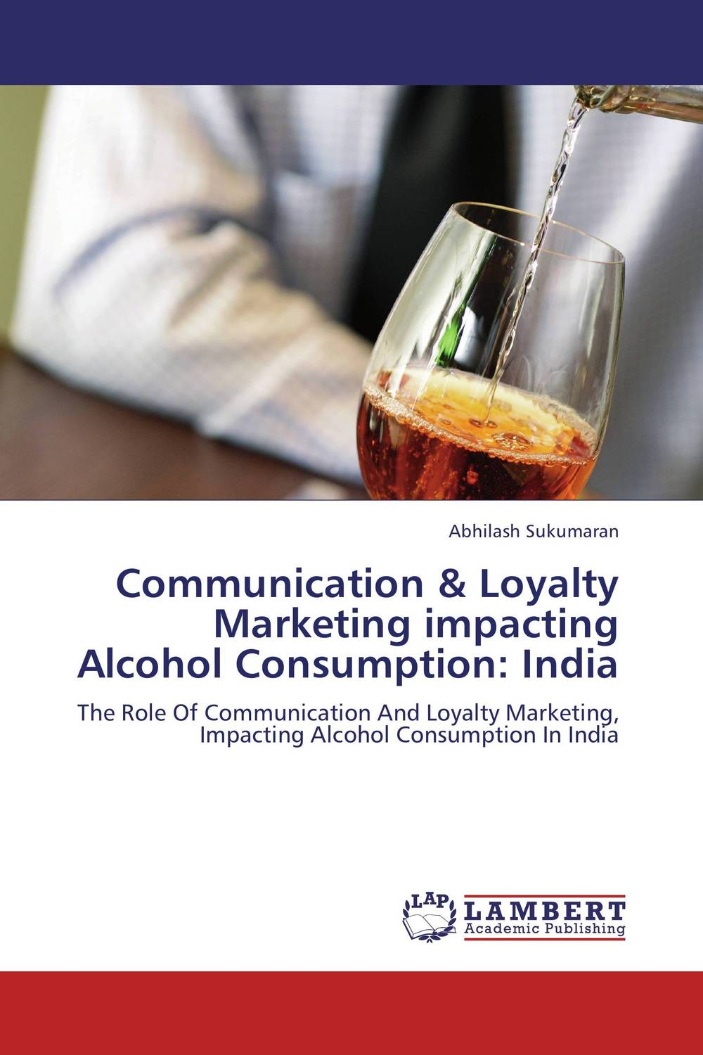 Communication & Loyalty Marketing impacting Alcohol Consumption: India mark jeffery data driven marketing the 15 metrics everyone in marketing should know