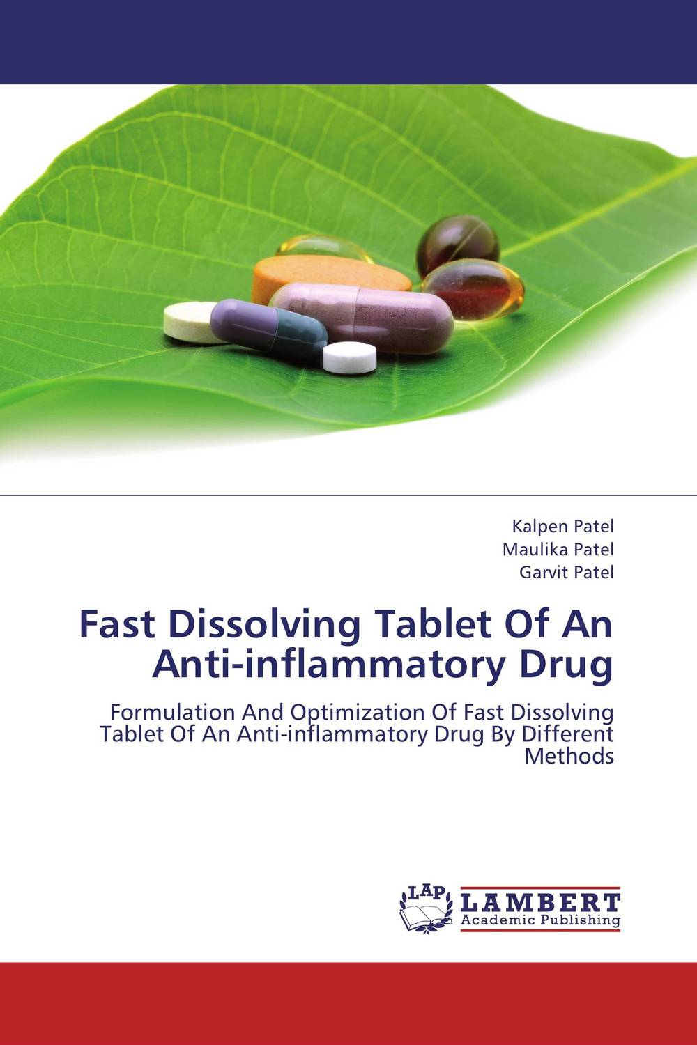Fast Dissolving Tablet Of An Anti-inflammatory Drug amita yadav kamal singh rathore and geeta m patel formulation evaluation and optimization of mouth dissolving tablets