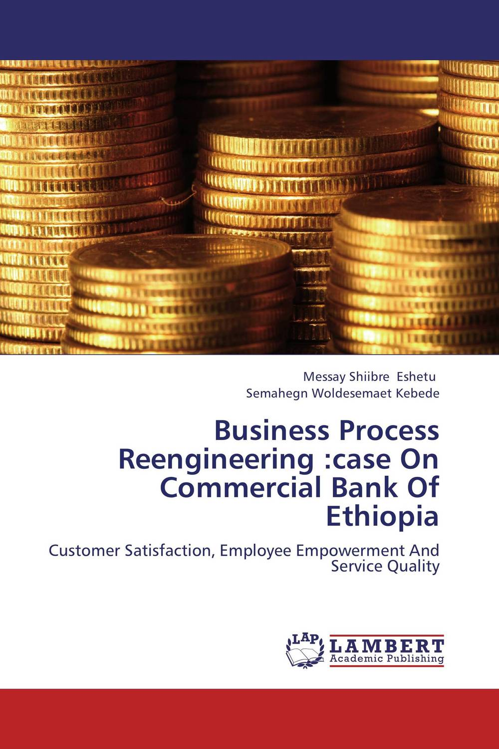 Business Process Reengineering :case On Commercial Bank Of Ethiopia jacob thomas empowering process in business organisations