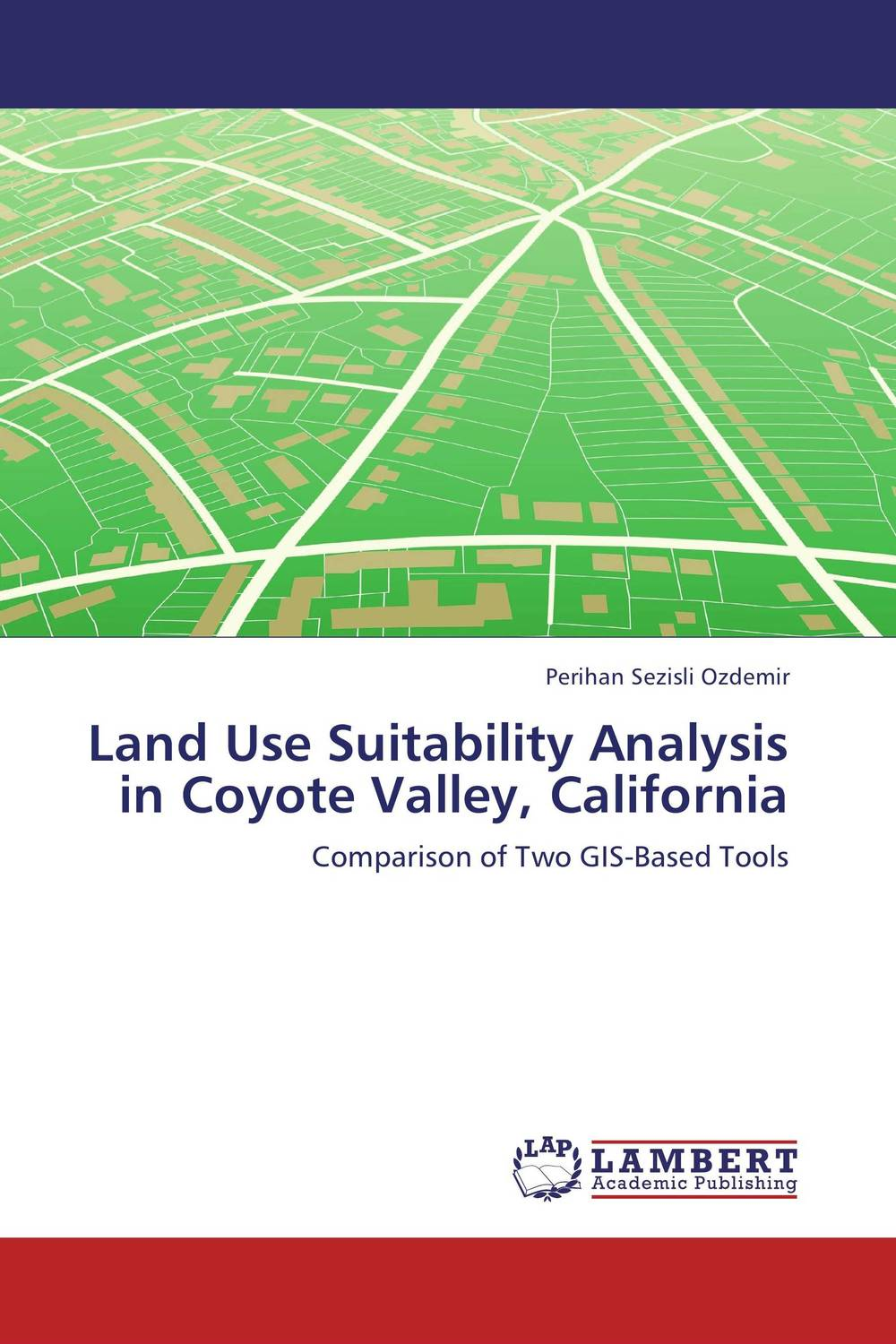 Land Use Suitability Analysis in Coyote Valley, California