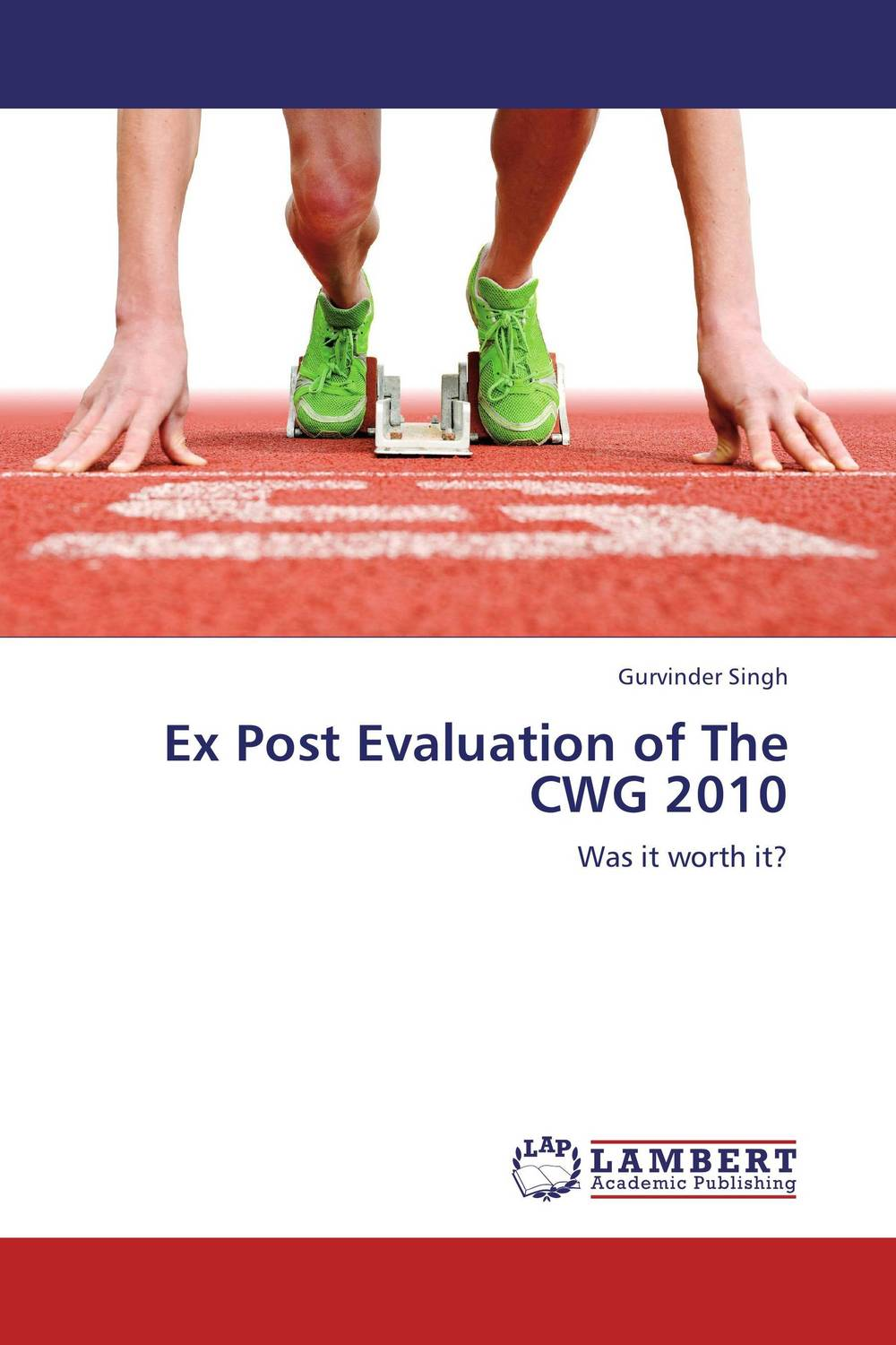Ex Post Evaluation of The CWG 2010 evaluation of the impact of a mega sporting event