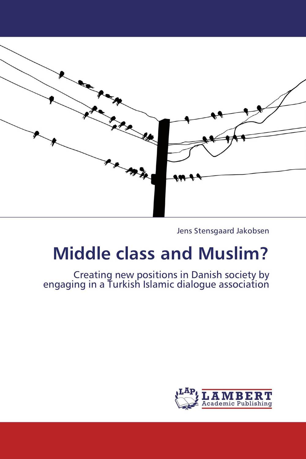 Middle class and Muslim? in a state of being religious abdullahi an na im and the secular