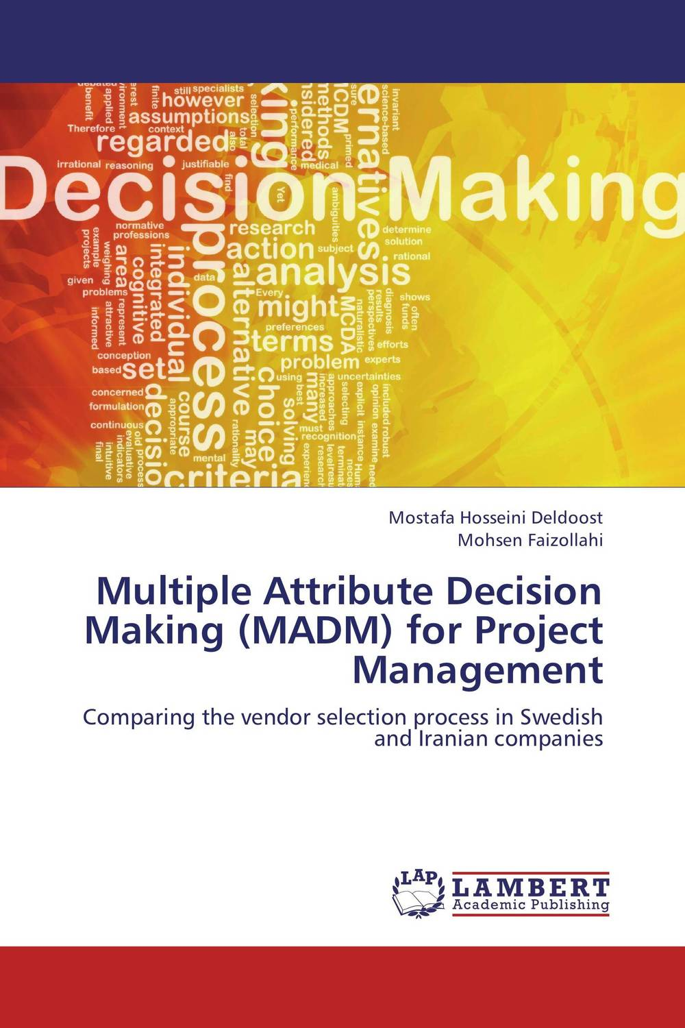 Multiple Attribute Decision Making (MADM) for Project Management yuri raydugin project risk management essential methods for project teams and decision makers
