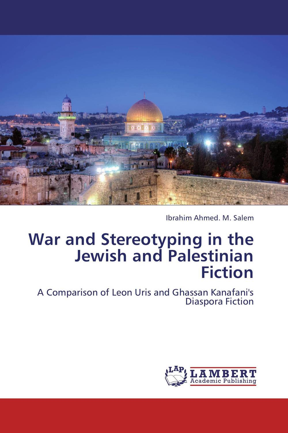 War and Stereotyping in the Jewish and Palestinian Fiction faulks on fiction