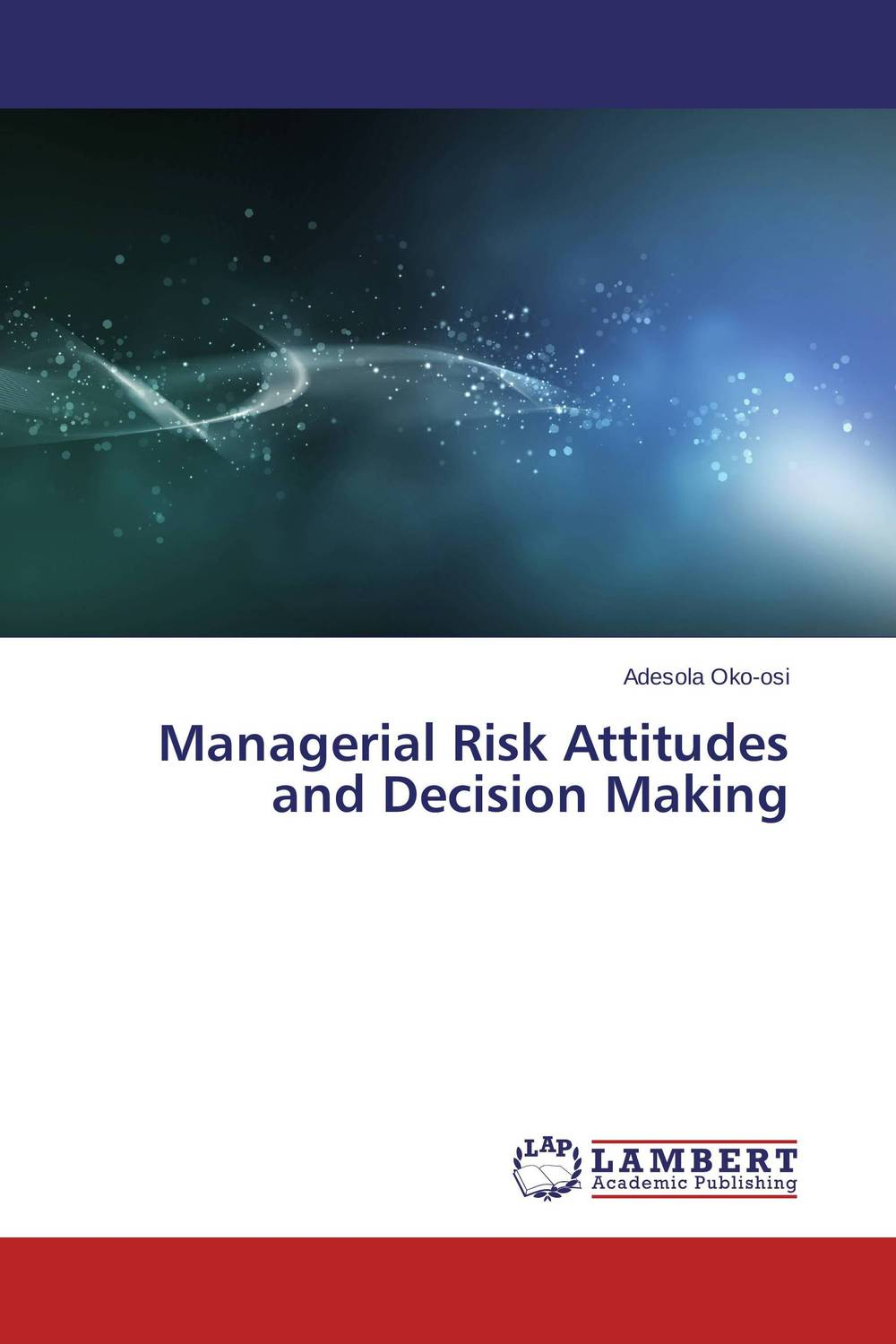 Managerial Risk Attitudes and Decision Making thomas stanton managing risk and performance a guide for government decision makers