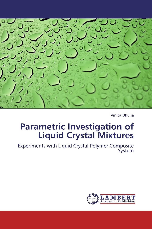 Parametric Investigation of Liquid Crystal Mixtures uni tec жидкие кристаллы liquid crystal 50 мл