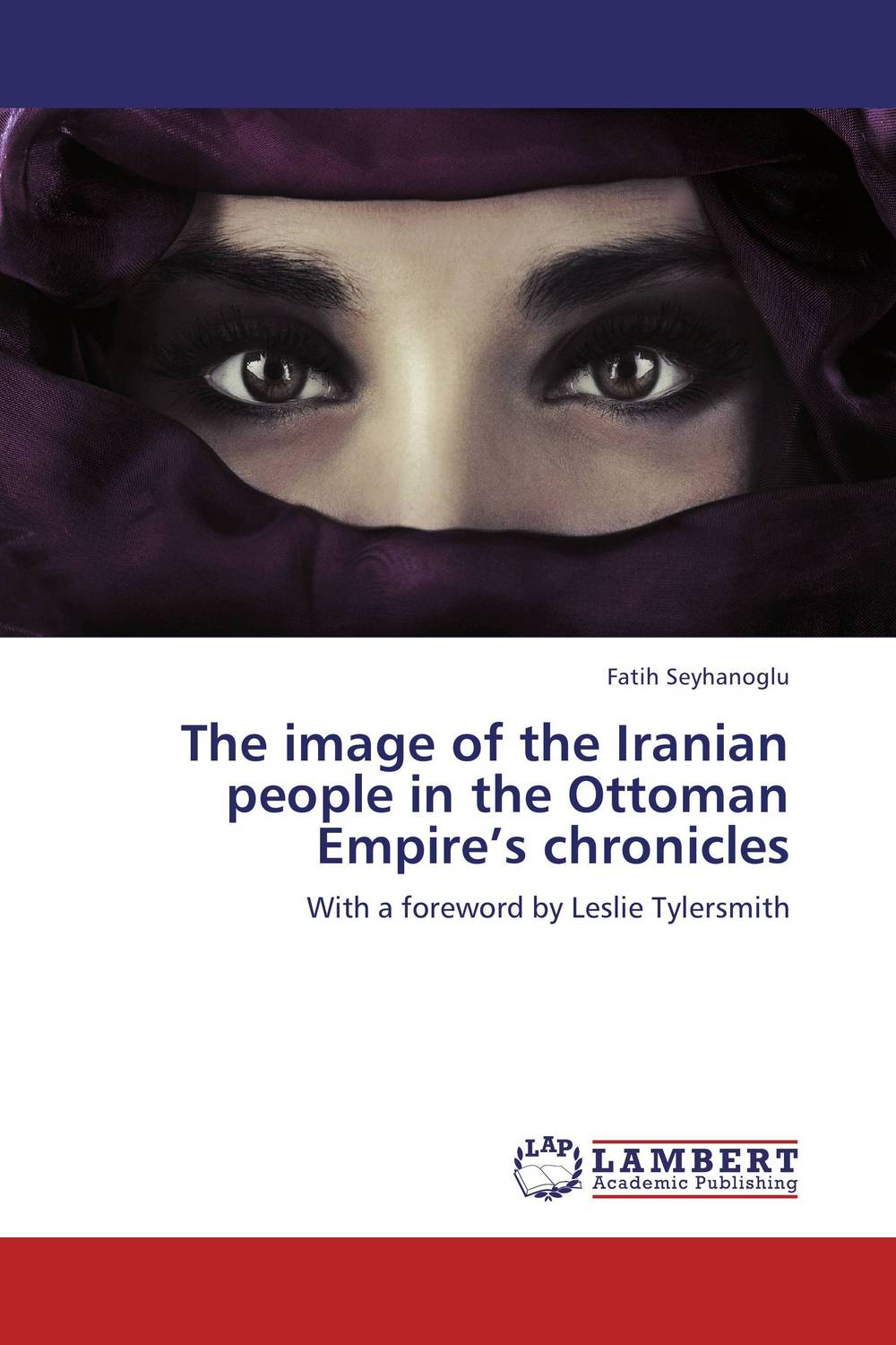 The image of the Iranian people in the Ottoman Empire's chronicles the image of turkish industrial products for export