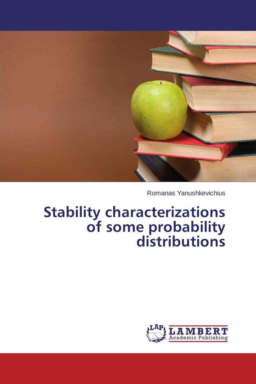 Stability characterizations of some probability distributions rakesh kumar tiwari and rajendra prasad ojha conformation and stability of mixed dna triplex