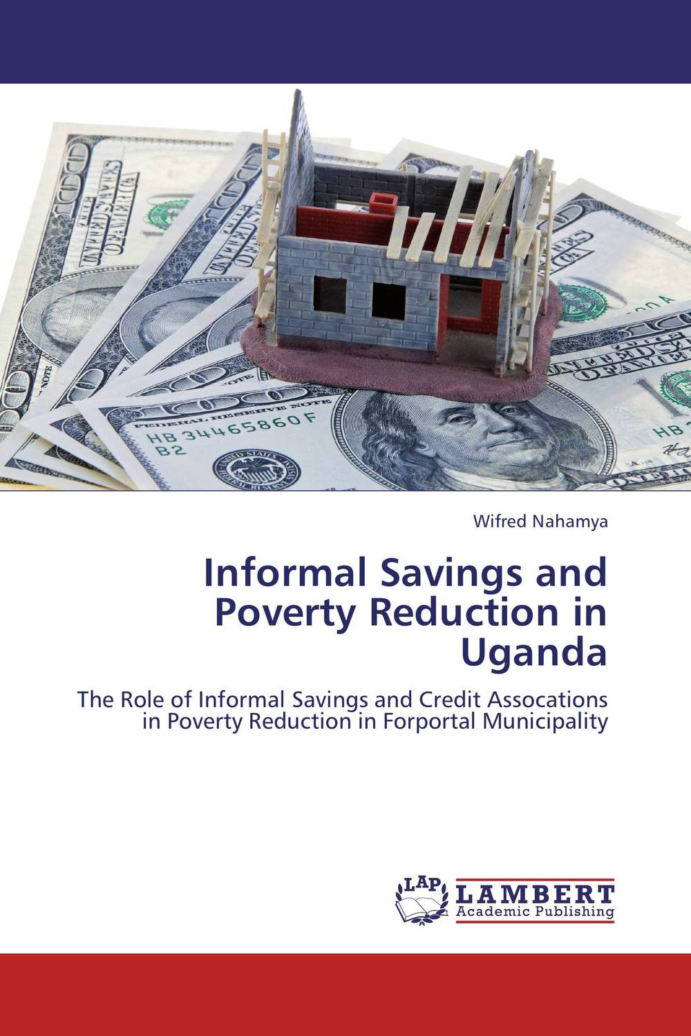 Informal Savings and Poverty Reduction in Uganda the role of informal sectors for urban poverty reduction