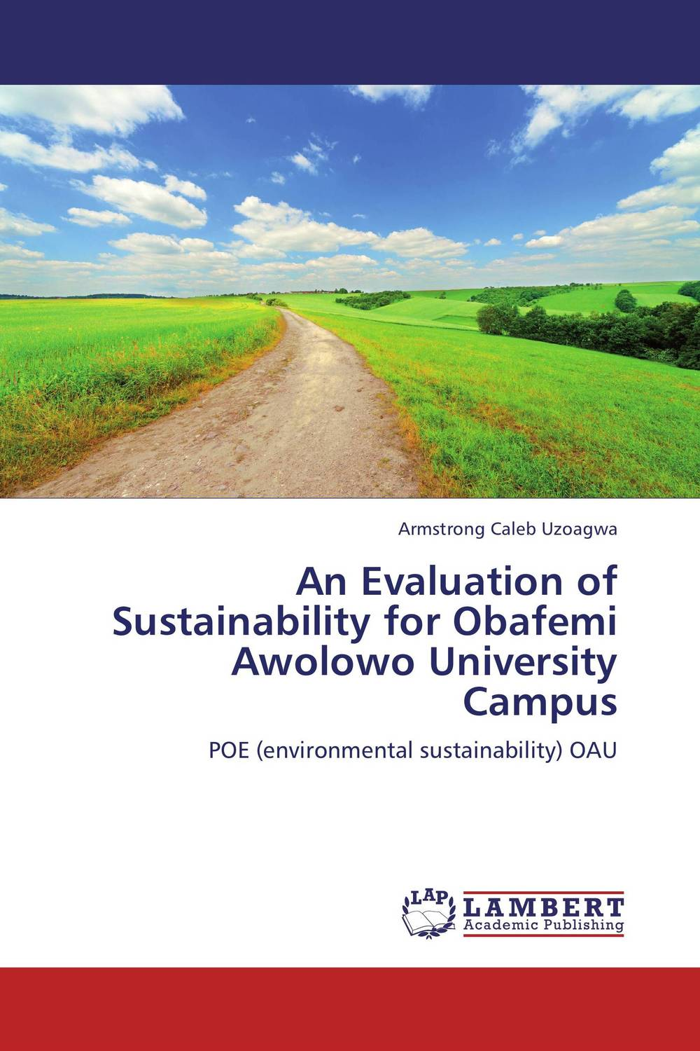 An Evaluation of Sustainability for Obafemi Awolowo University Campus a critique of the socialist theories of nkrumah nyerere and awolowo