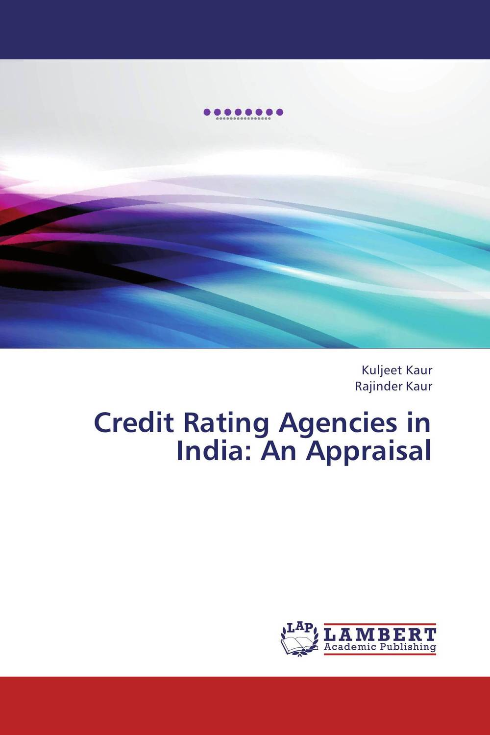 Credit Rating Agencies in India: An Appraisal