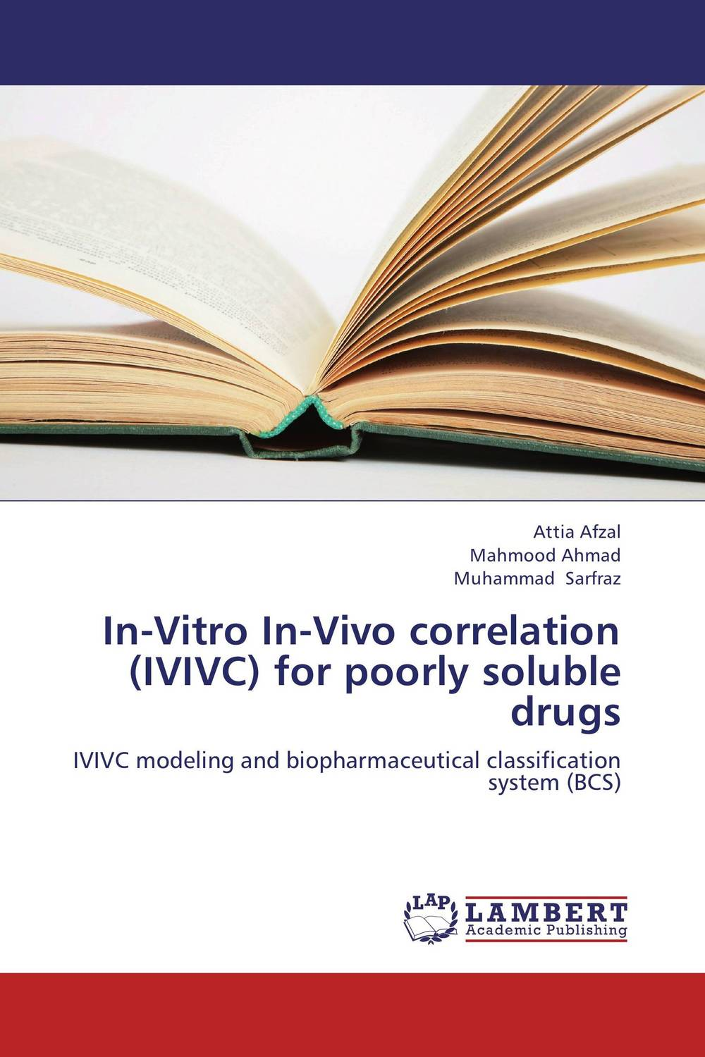 In-Vitro In-Vivo correlation (IVIVC) for poorly soluble drugs attia afzal mahmood ahmad and muhammad sarfraz in vitro in vivo correlation ivivc for poorly soluble drugs