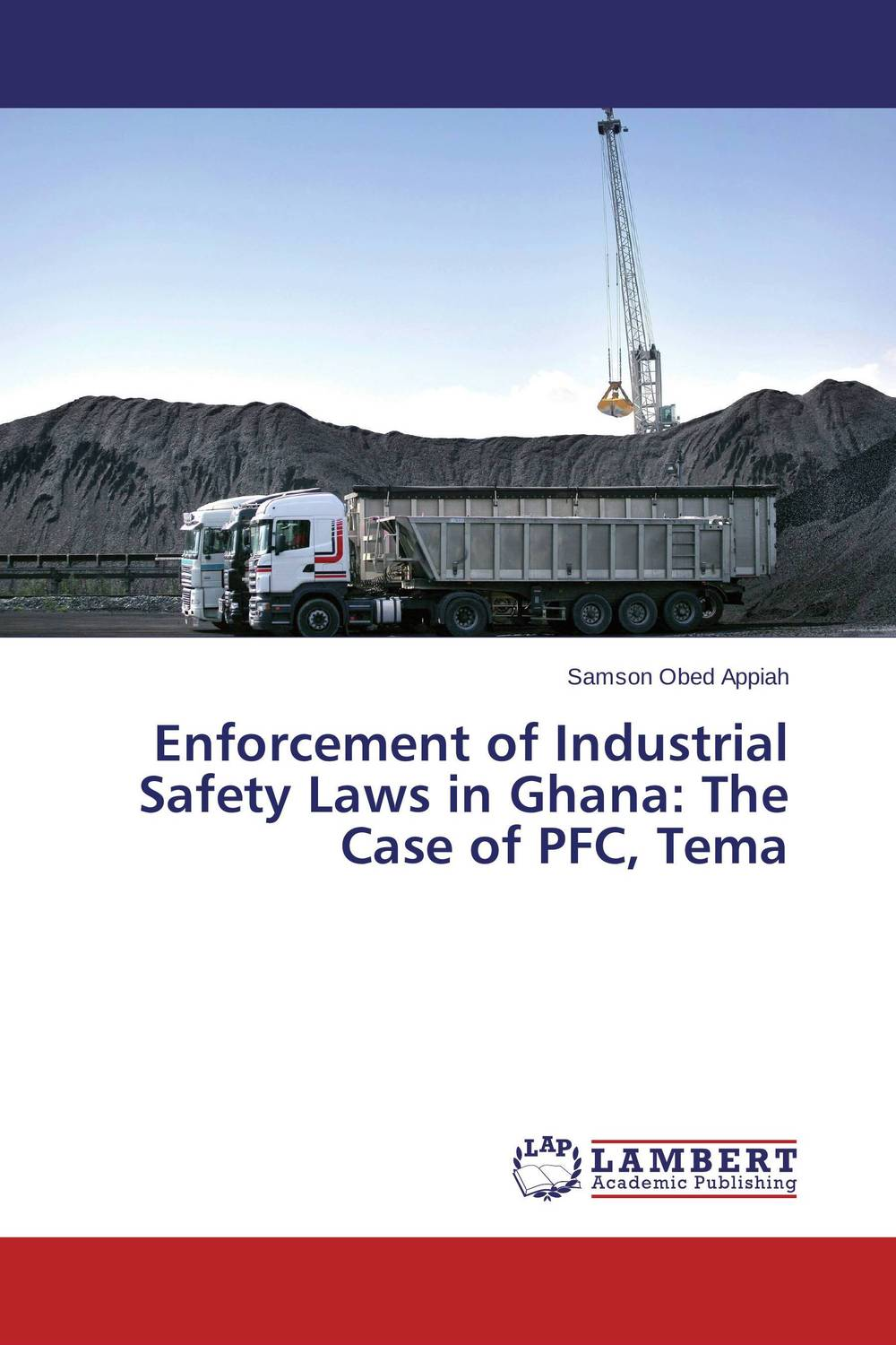 Enforcement of Industrial Safety Laws in Ghana: The Case of PFC, Tema