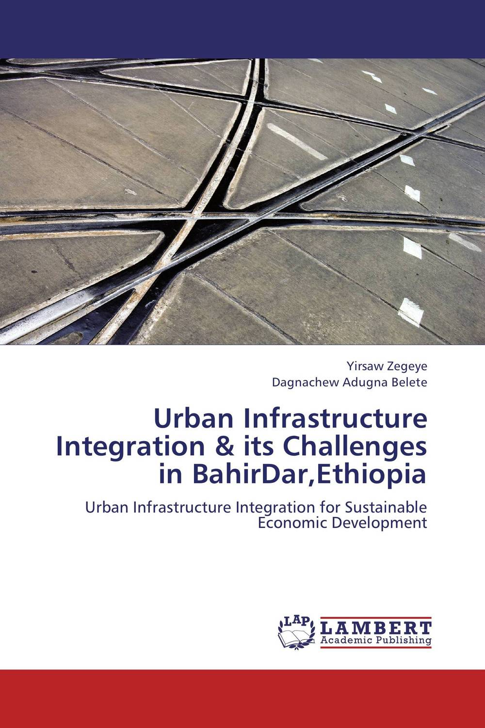 Urban Infrastructure Integration & its Challenges in BahirDar,Ethiopia emerging issues on sustainable urban development
