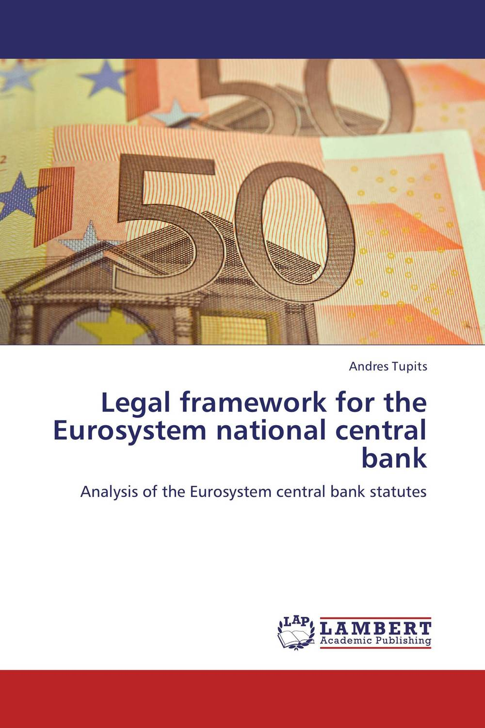 Legal framework for the Eurosystem national central bank the law of the european central bank