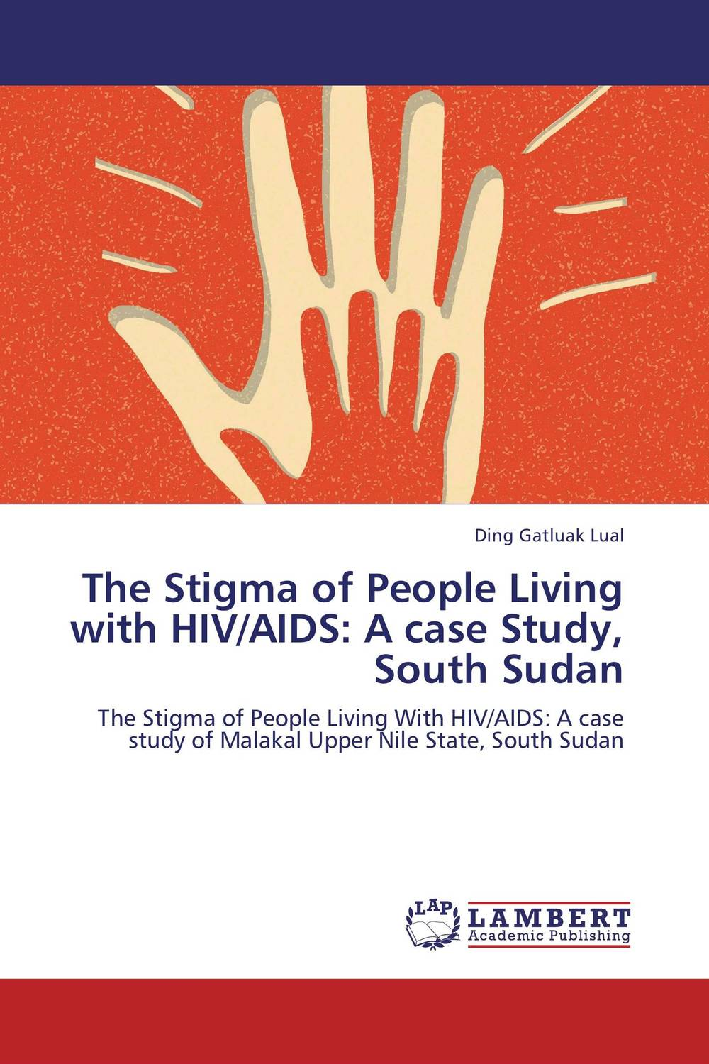 The Stigma of People Living with HIV/AIDS: A case Study, South Sudan