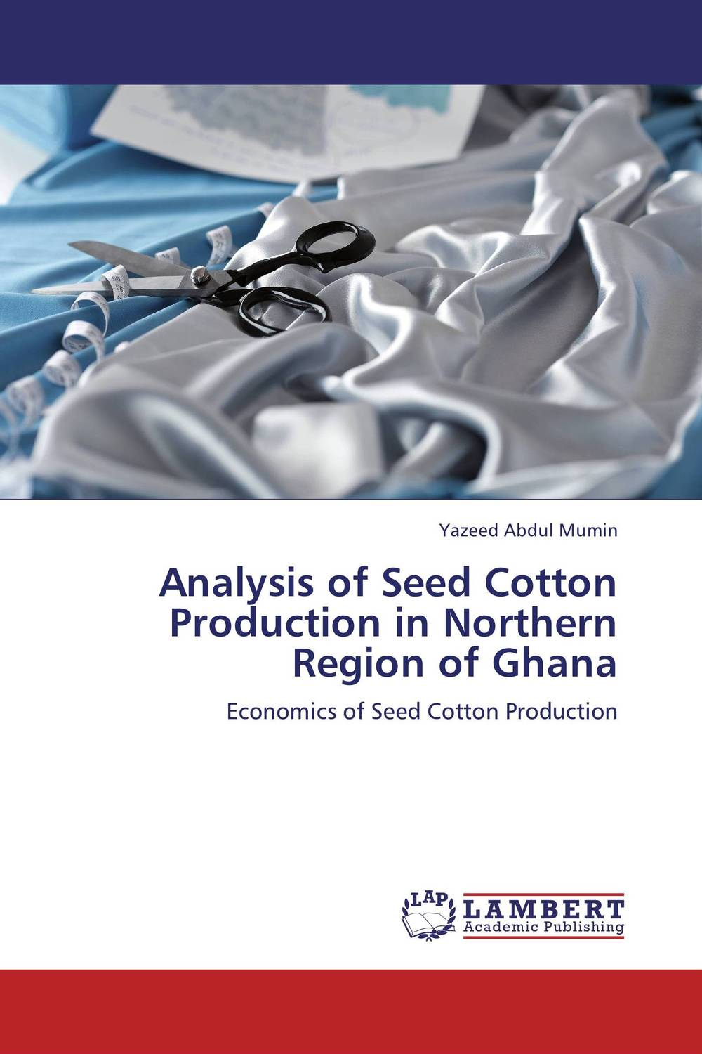 Analysis of Seed Cotton Production in Northern Region of Ghana muhammad firdaus sulaiman estimation of carbon footprint in jatropha curcas seed production