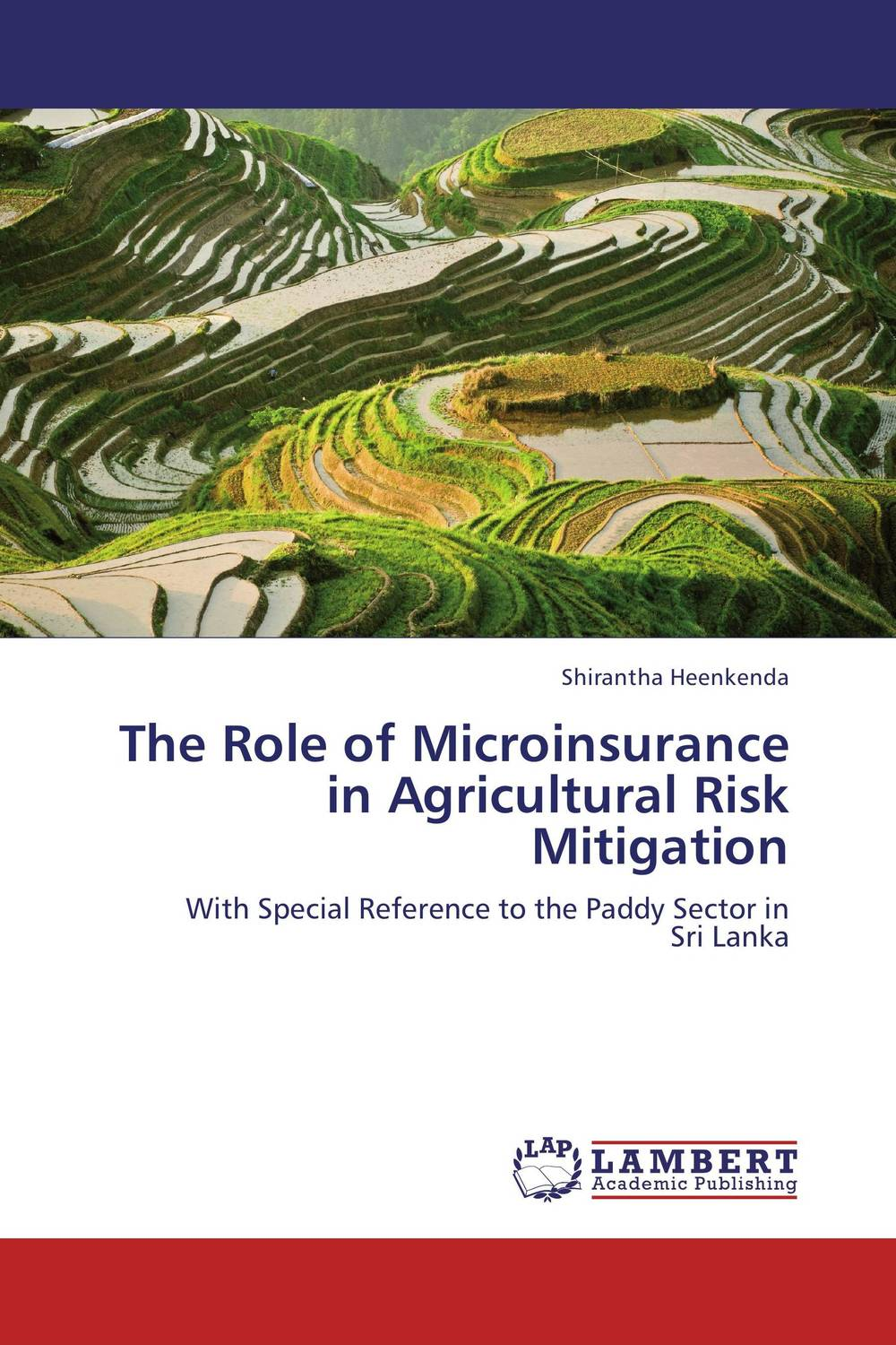 The Role of Microinsurance in Agricultural Risk Mitigation constantin zopounidis quantitative financial risk management theory and practice