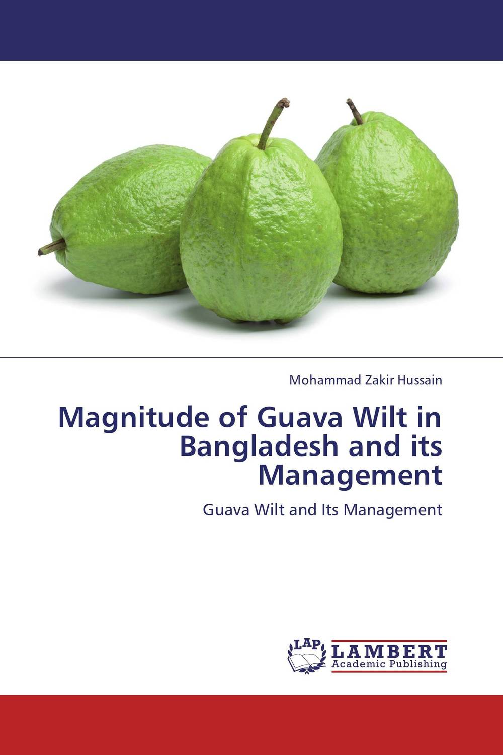 Magnitude of Guava Wilt in Bangladesh and its Management biochemical and molecular aspects of wilt in chickpea
